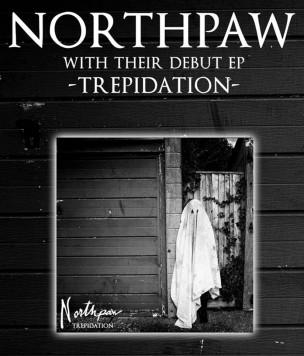Northpaw 'Trepidation' EP