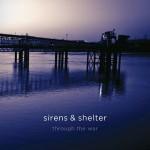 Sirens & Shelter