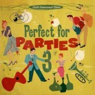 Perfect For Parties 3