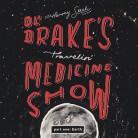 Ol' Drakes Travelin' Medcine Show